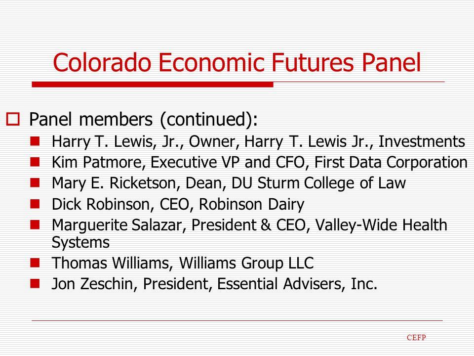 Colorado Economic Futures Panel Panel members (continued): Harry T.