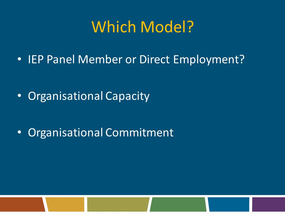 Which Model. IEP Panel Member or Direct Employment.