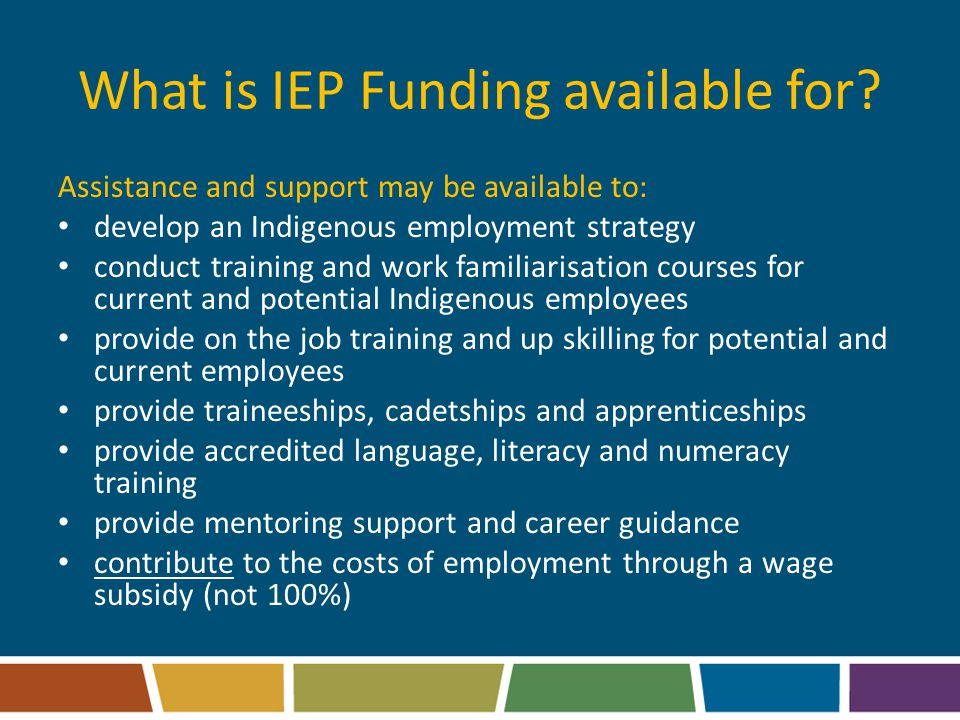 What is IEP Funding available for.