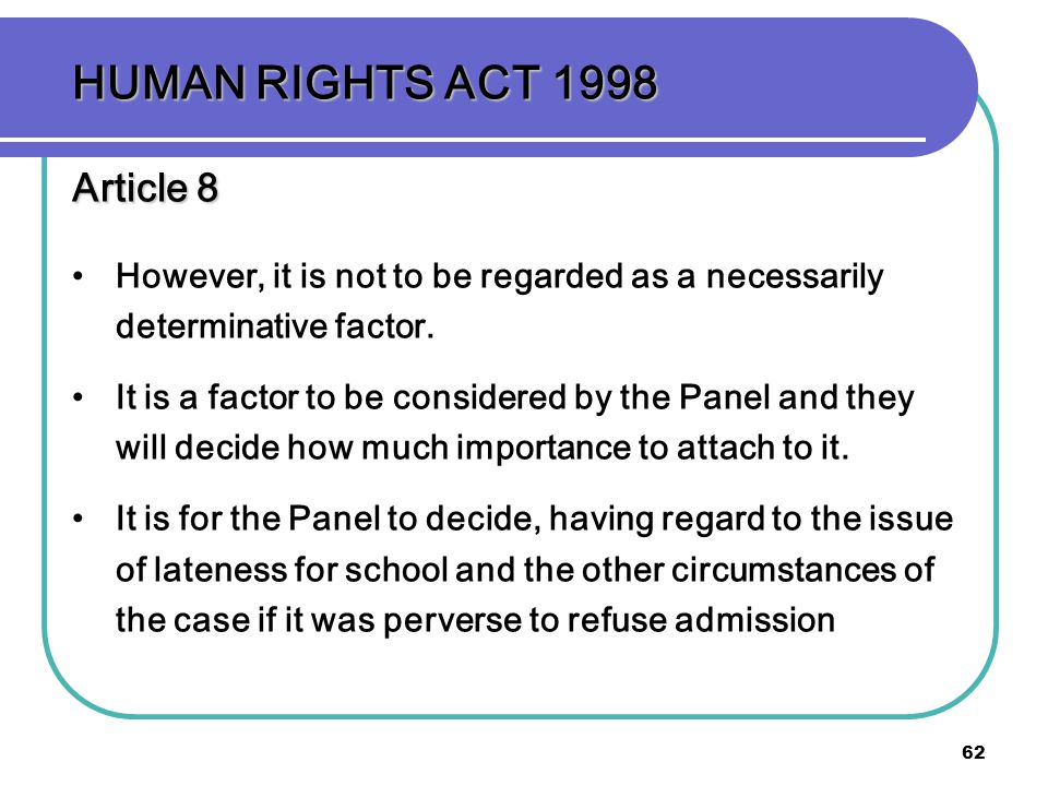 62 HUMAN RIGHTS ACT 1998 Article 8 However, it is not to be regarded as a necessarily determinative factor.