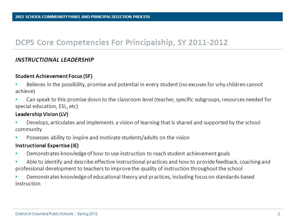DCPS Core Competencies For Principalship, SY 2011-2012 INSTRUCTIONAL LEADERSHIP Student Achievement Focus (SF) Believes in the possibility, promise an