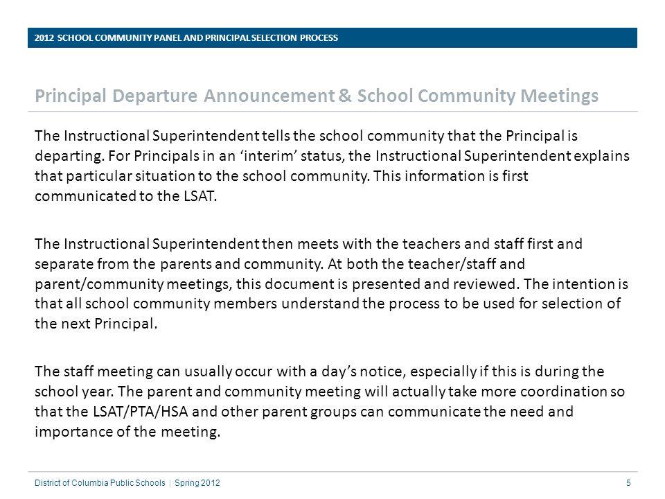 Principal Departure Announcement & School Community Meetings The Instructional Superintendent tells the school community that the Principal is departi