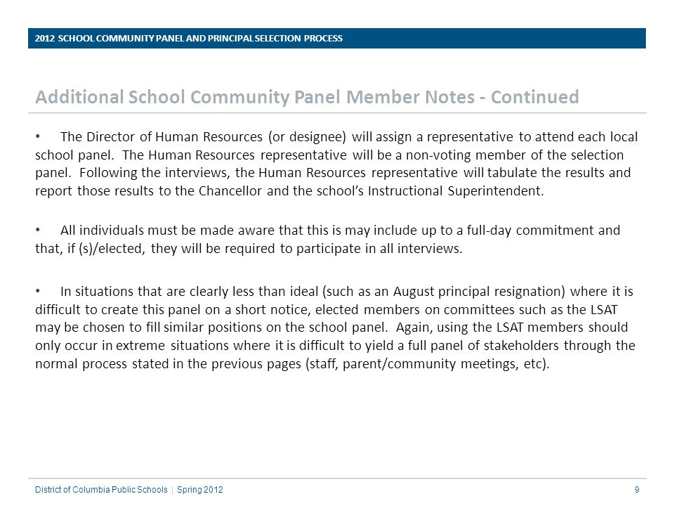 Additional School Community Panel Member Notes - Continued The Director of Human Resources (or designee) will assign a representative to attend each l