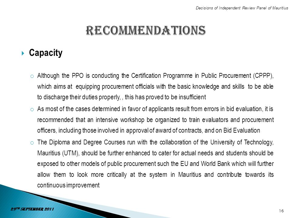 Capacity o Although the PPO is conducting the Certification Programme in Public Procurement (CPPP), which aims at equipping procurement officials with