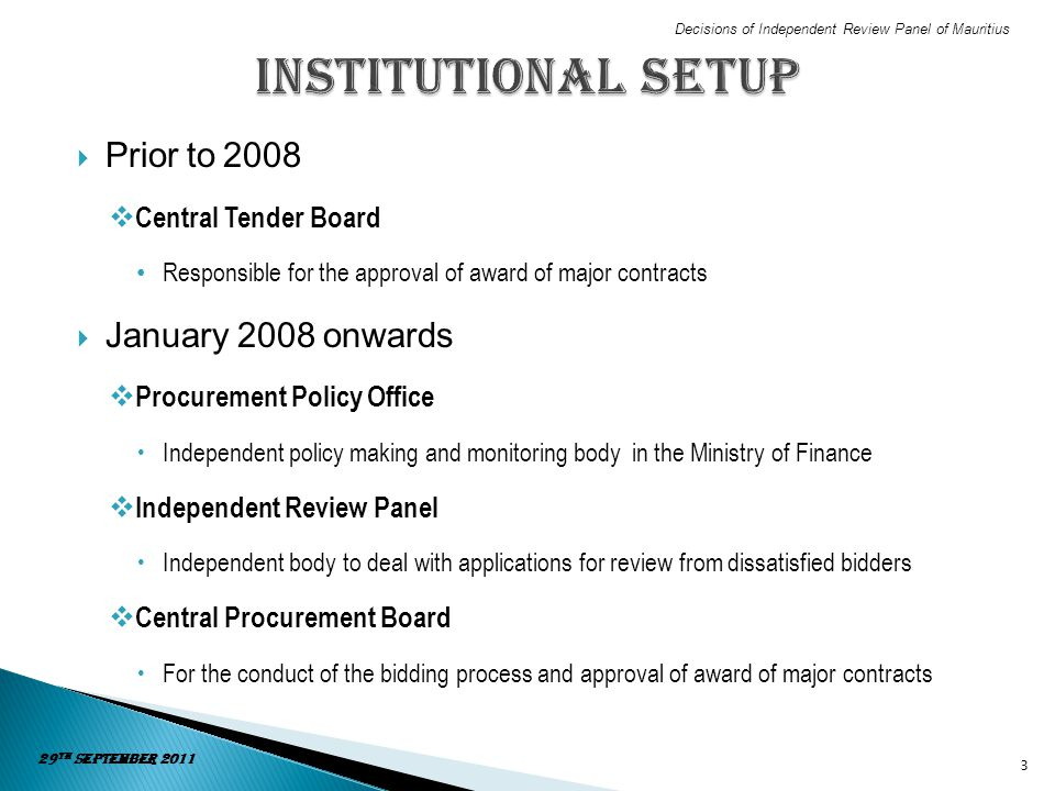 Prior to 2008 Central Tender Board Responsible for the approval of award of major contracts January 2008 onwards Procurement Policy Office Independent
