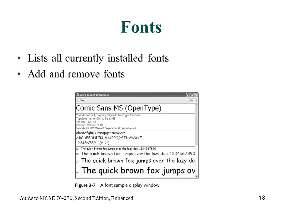 Guide to MCSE , Second Edition, Enhanced 18 Fonts Lists all currently installed fonts Add and remove fonts