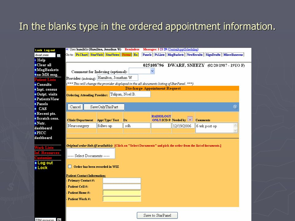 In the blanks type in the ordered appointment information.