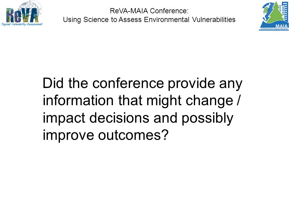 ReVA-MAIA Conference: Using Science to Assess Environmental Vulnerabilities Local politicians are motivated by desires for (1) political power and (2) resources (i.e., $, employment) for the jurisdiction.