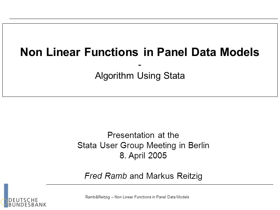 Ramb&Reitzig – Non Linear Functions in Panel Data Models Theoretical models often are nonlinear e.g.