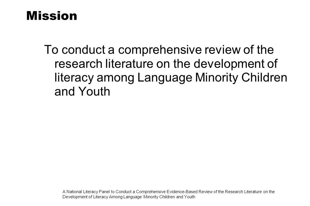 A National Literacy Panel to Conduct a Comprehensive Evidence-Based Review of the Research Literature on the Development of Literacy Among Language Minority Children and Youth Teaching Reading First Elements Studies of elements of literacy suggest that the types of instruction that help in L1 are advantageous for L2 as well Effect sizes are lower, except for vocabulary Effect sizes always smaller if comprehension included Adjustments are needed, but these were rarely described in any detail