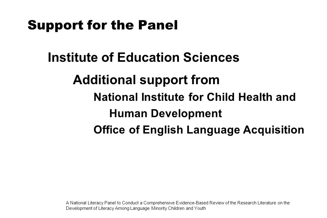 A National Literacy Panel to Conduct a Comprehensive Evidence-Based Review of the Research Literature on the Development of Literacy Among Language Minority Children and Youth Need for a National Panel Dramatic increase in immigrant children in U.S.