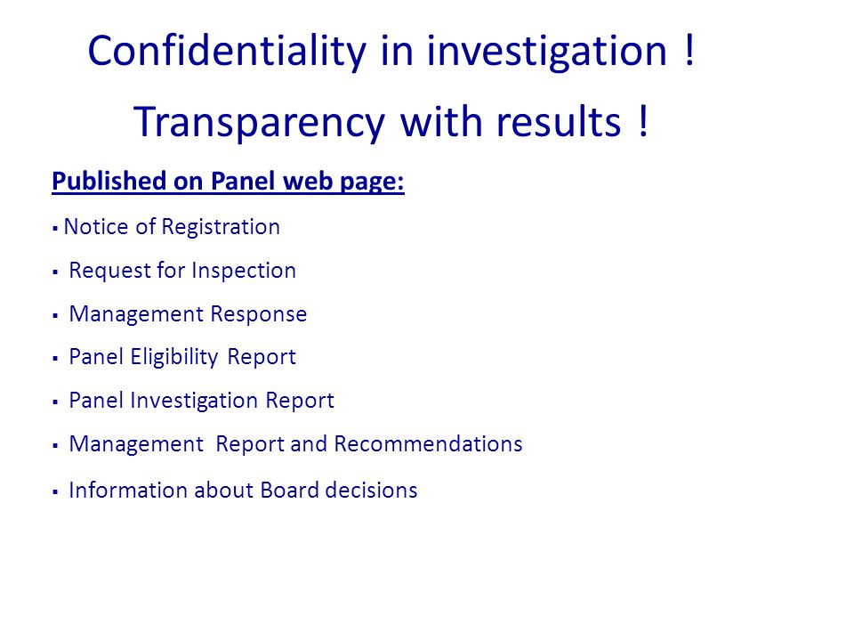 Confidentiality in investigation . Transparency with results .