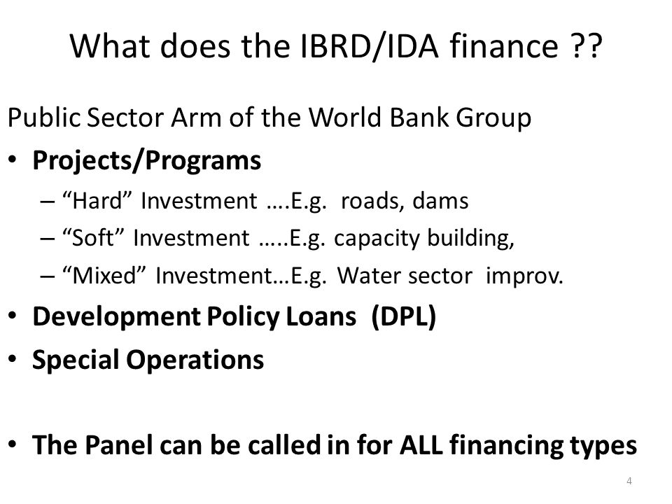 4 What does the IBRD/IDA finance .