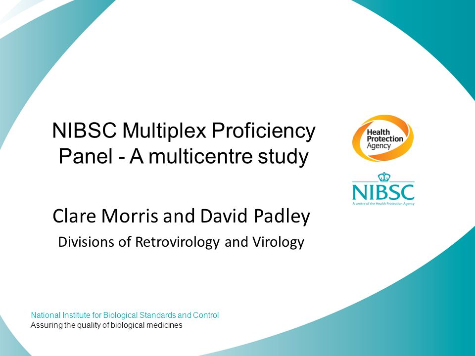 National Institute for Biological Standards and Control Assuring the quality of biological medicines NIBSC Multiplex Proficiency Panel - A multicentre