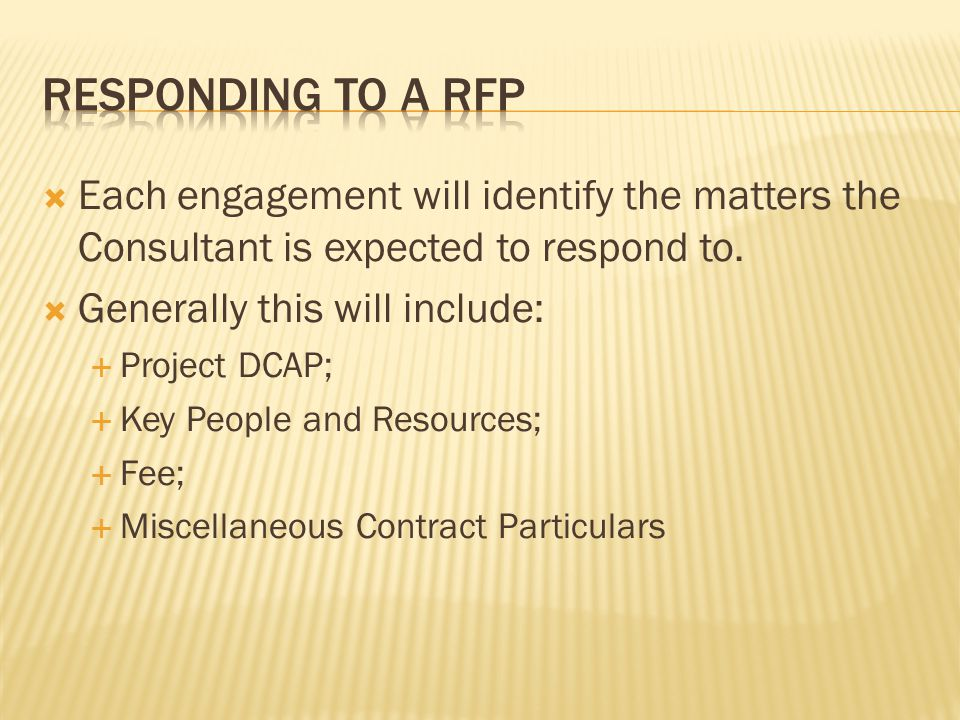 The Cover letter to the RFP will include minimum requirements that must be met to be considered for the opportunity.