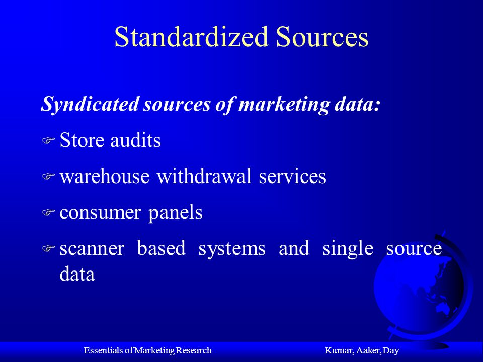 Essentials of Marketing Research Kumar, Aaker, Day Chapter Six Standardized Sources of Marketing Data