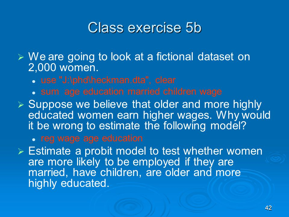 42 Class exercise 5b We are going to look at a fictional dataset on 2,000 women. use