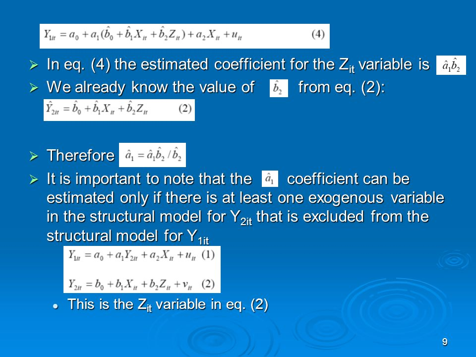 9 In eq. (4) the estimated coefficient for the Z it variable is In eq. (4) the estimated coefficient for the Z it variable is We already know the valu