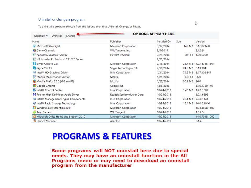 PROGRAMS & FEATURES Some programs will NOT uninstall here due to special needs.
