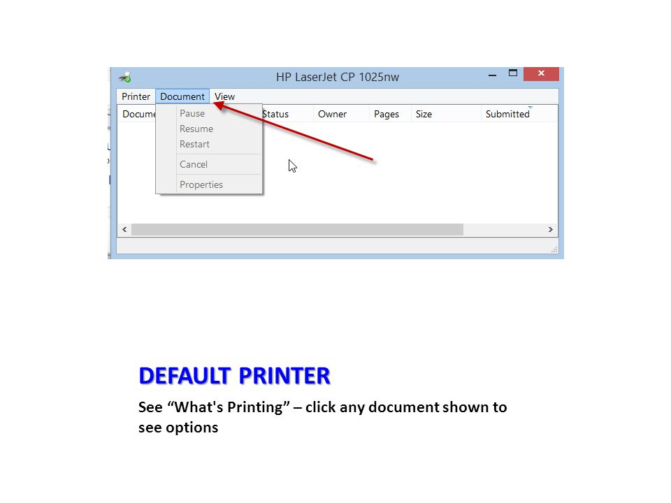 DEFAULT PRINTER See What s Printing – click any document shown to see options