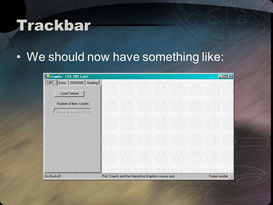 Trackbar We should now have something like: