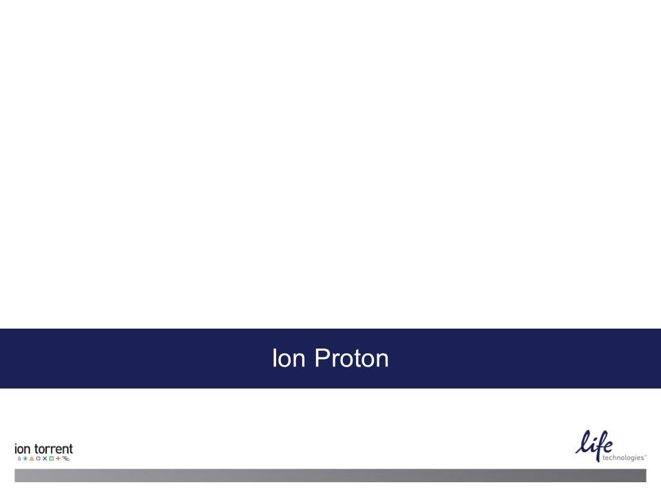 11 13 June 2014 | Life Technologies Proprietary and Confidential Ion Proton