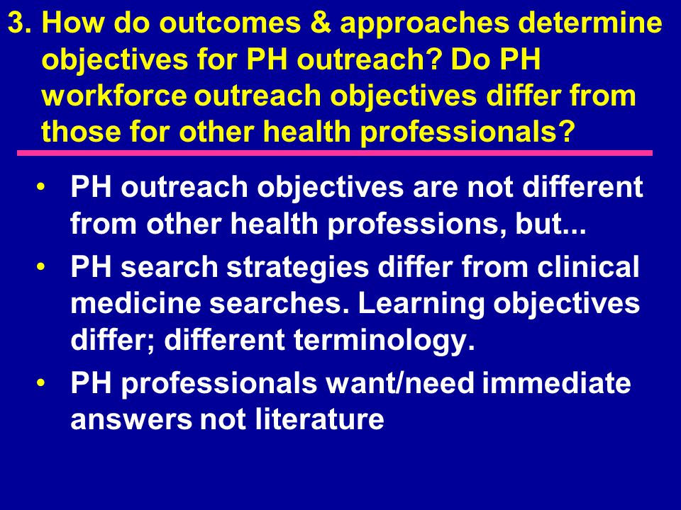 PH outreach objectives are not different from other health professions, but...