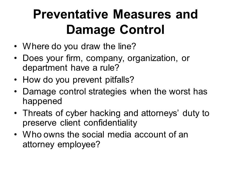 Preventative Measures and Damage Control Where do you draw the line.