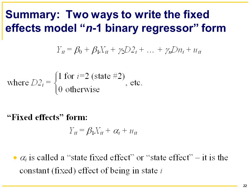 22 Summary: Two ways to write the fixed effects model n-1 binary regressor form