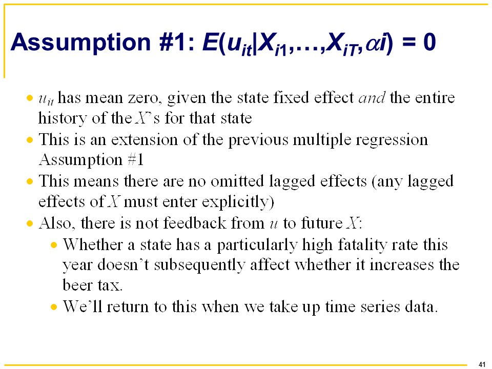 41 Assumption #1: E(u it |X i1,…,X iT, i) = 0