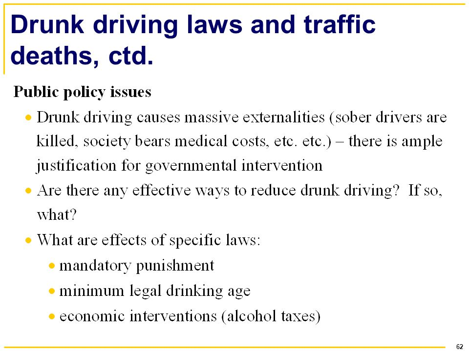62 Drunk driving laws and traffic deaths, ctd.