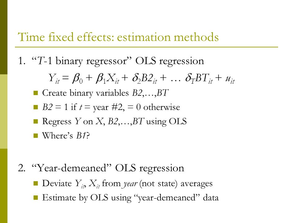 Time fixed effects: estimation methods 1.