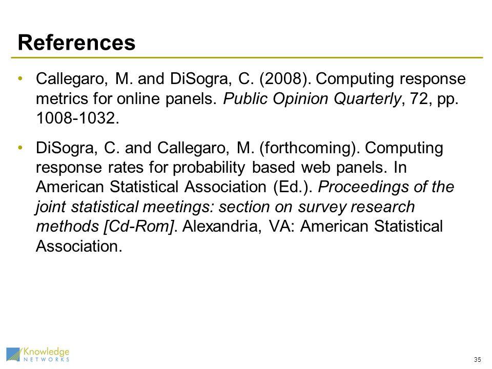 References Callegaro, M. and DiSogra, C. (2008).