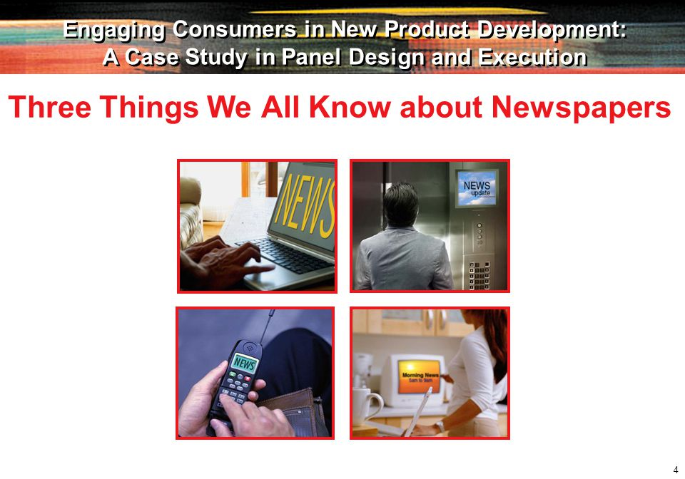 25 Engaging Consumers in New Product Development: A Case Study in Panel Design and Execution Engaging Consumers in New Product Development: A Case Study in Panel Design and Execution Non-Responders (Non-Readers) Out after X weeks Ongoing Panel Management Feedback Loop Establish one Monitor it daily Housekeeping Removal from panel Change of address (mail, e-mail) Repopulate as needed