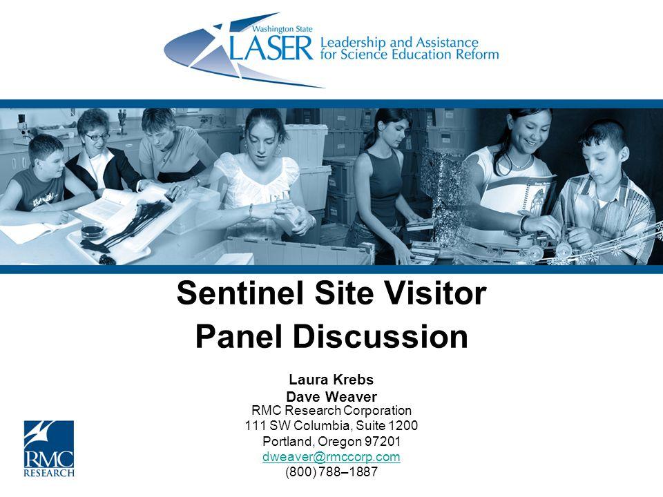 Sentinel Site Visitor Panel Discussion Laura Krebs Dave Weaver RMC Research Corporation 111 SW Columbia, Suite 1200 Portland, Oregon 97201 dweaver@rmc