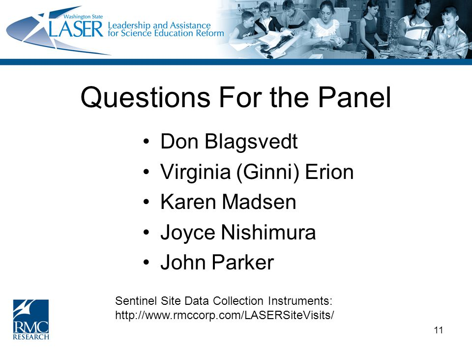 11 Questions For the Panel Don Blagsvedt Virginia (Ginni) Erion Karen Madsen Joyce Nishimura John Parker Sentinel Site Data Collection Instruments: ht