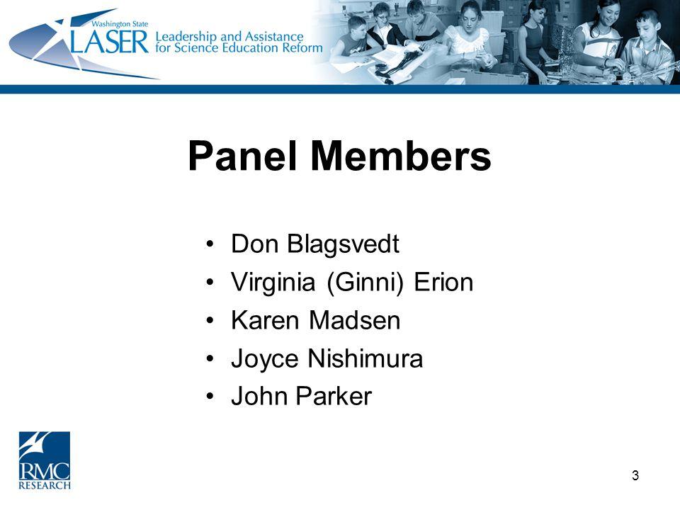 3 Panel Members Don Blagsvedt Virginia (Ginni) Erion Karen Madsen Joyce Nishimura John Parker