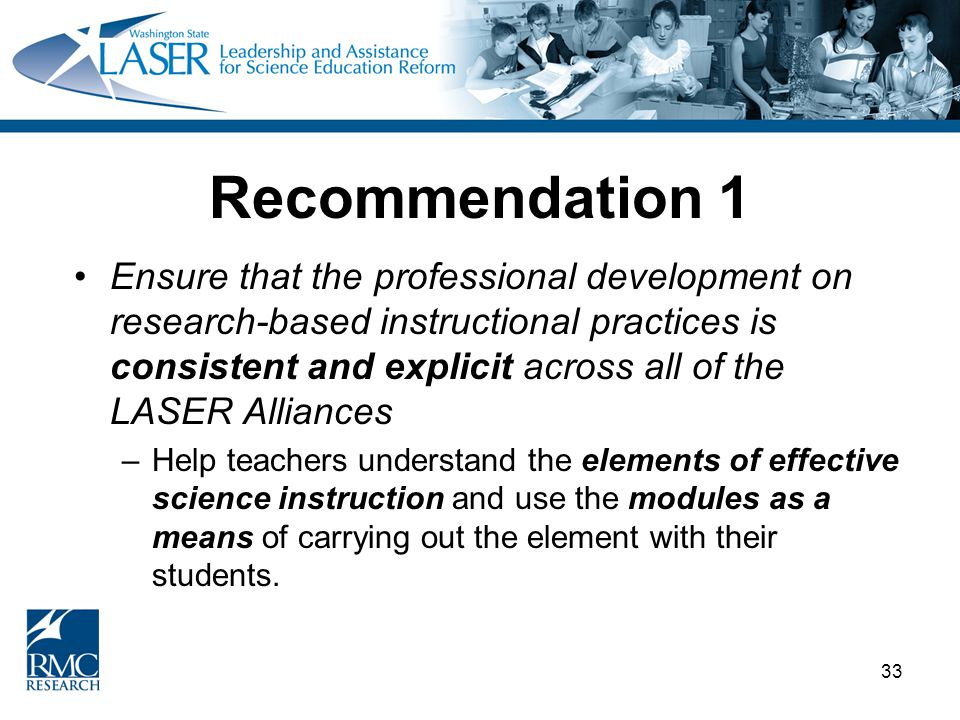 33 Recommendation 1 Ensure that the professional development on research-based instructional practices is consistent and explicit across all of the LA