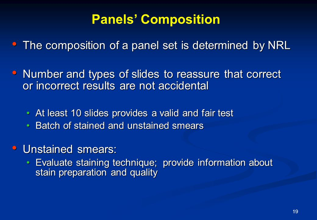 19 Panels Composition The composition of a panel set is determined by NRL The composition of a panel set is determined by NRL Number and types of slid