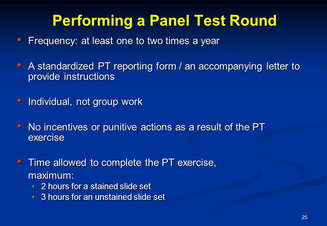 25 Performing a Panel Test Round Frequency: at least one to two times a year Frequency: at least one to two times a year A standardized PT reporting f