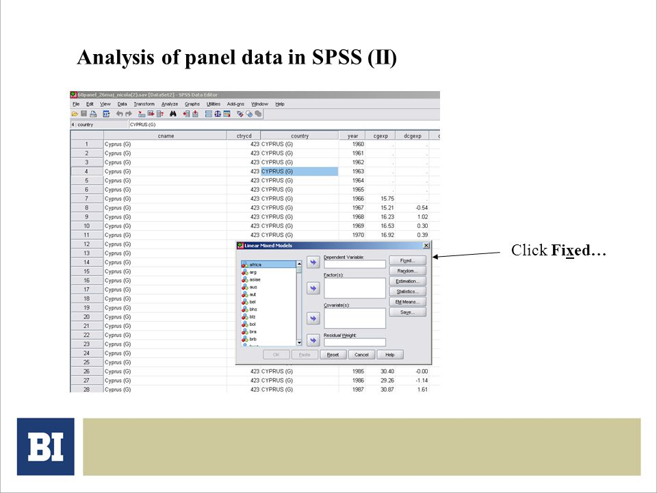 Analysis of panel data in SPSS (II) Click Fixed…