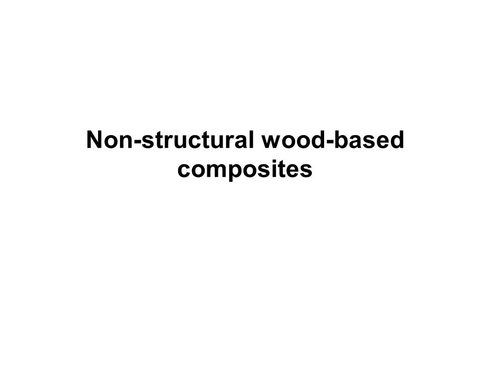 Non-structural wood-based composites