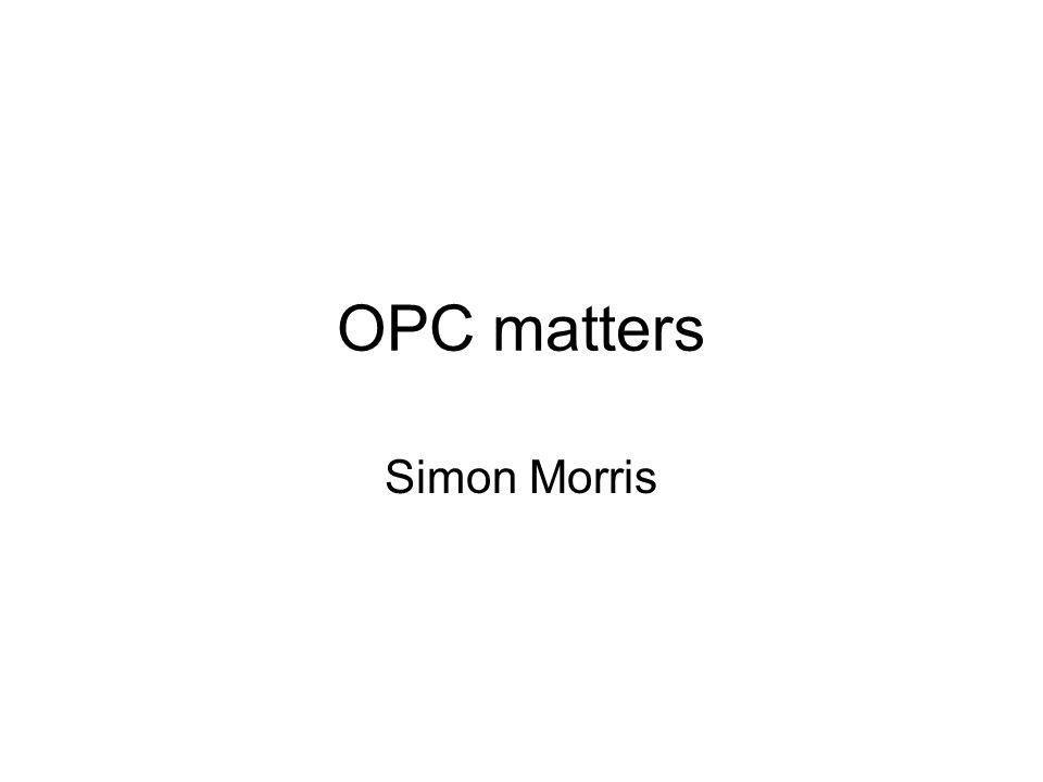 OPC matters Simon Morris