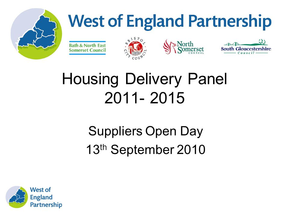 Housing Delivery Panel 2011- 2015 Suppliers Open Day 13 th September 2010