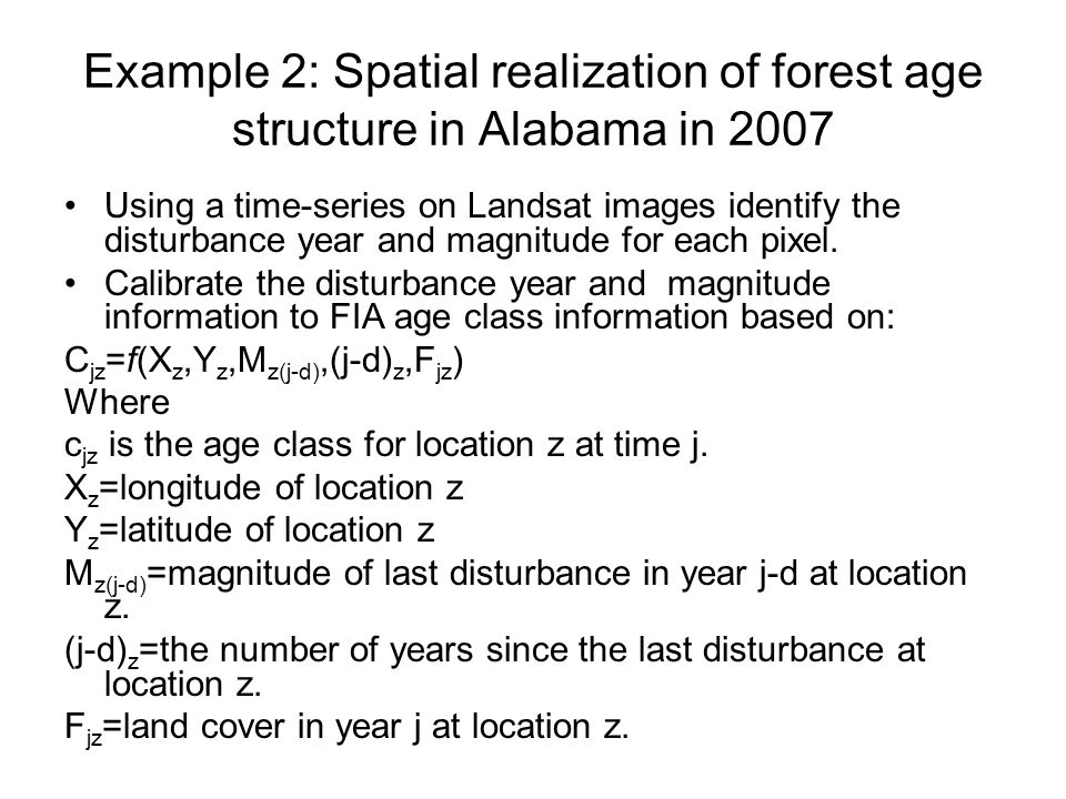 Example 2: Spatial realization of forest age structure in Alabama in 2007 Using a time-series on Landsat images identify the disturbance year and magnitude for each pixel.