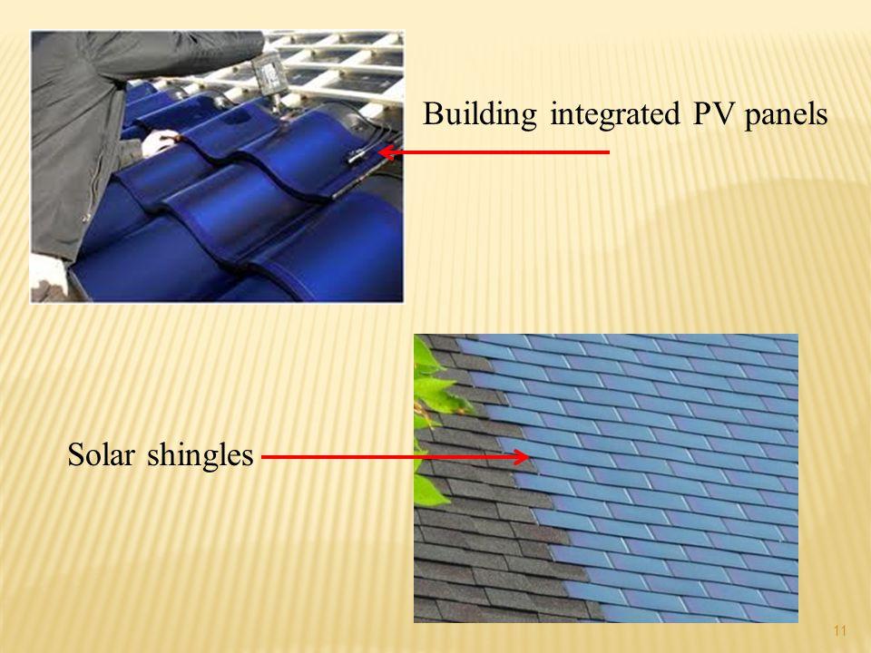 11 Building integrated PV panels Solar shingles
