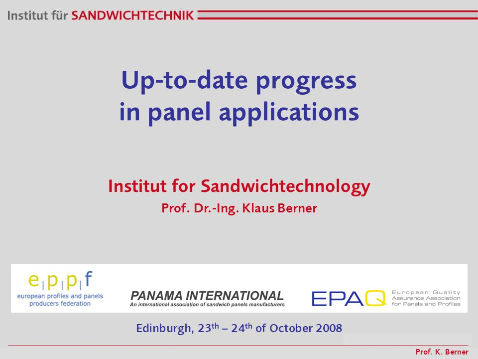Up-to-date progress in panel applications Institut for Sandwichtechnology Prof.