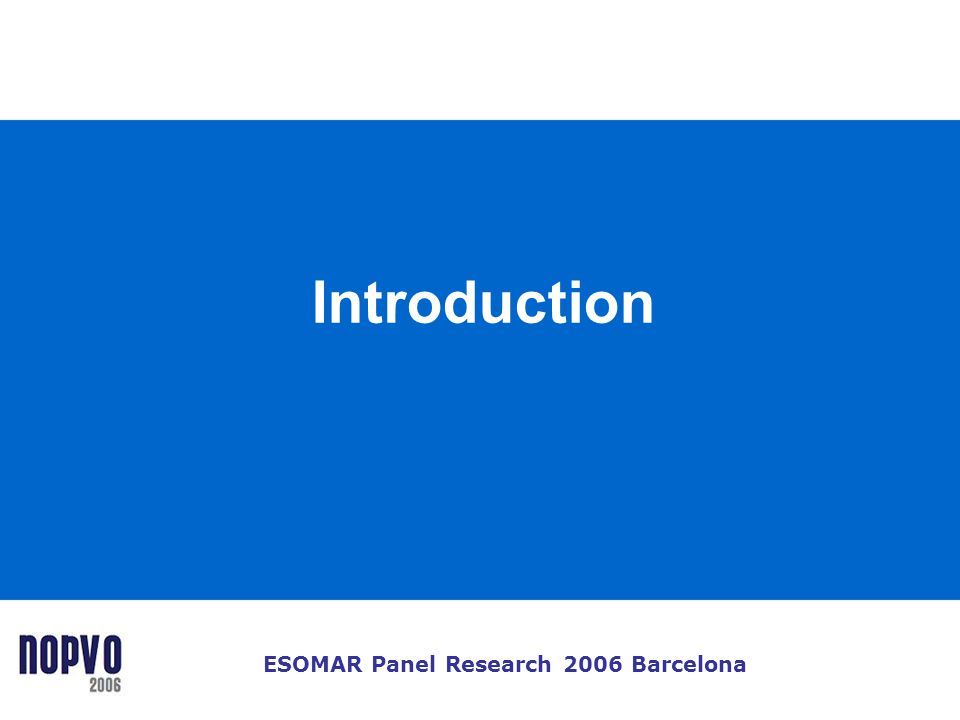 ESOMAR Panel Research 2006 Barcelona Introduction