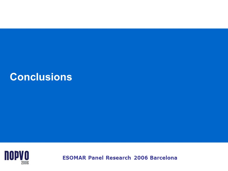 ESOMAR Panel Research 2006 Barcelona Conclusions