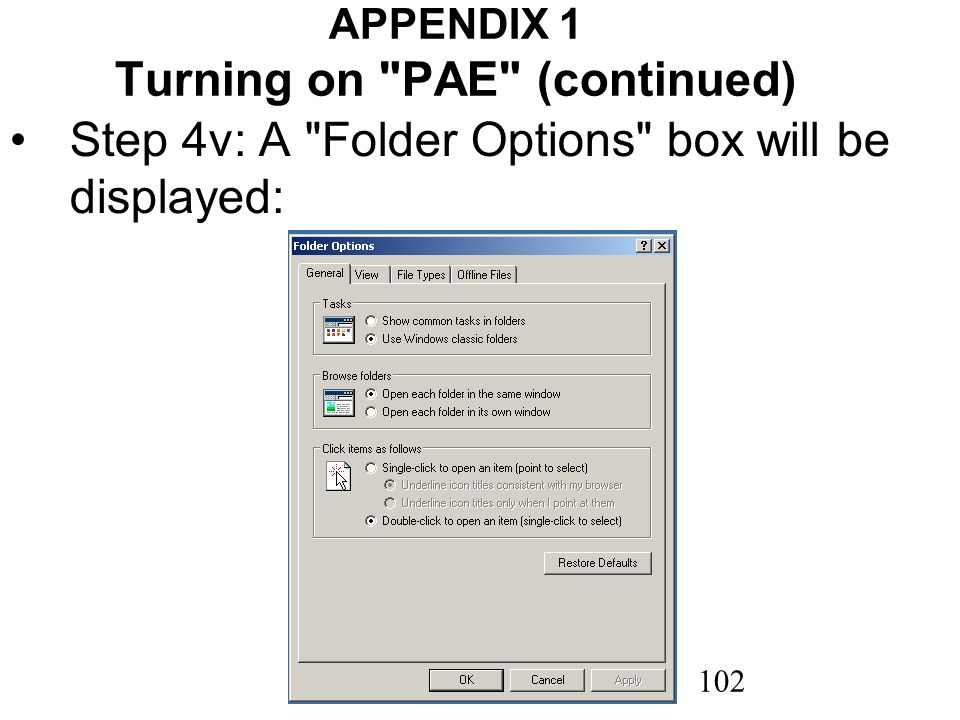 102 APPENDIX 1 Turning on